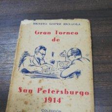 Coleccionismo deportivo: GRAN TORNEO DE SAN PETERSBURGO. 1914. BENITO LOPEZ ESNAOLA. LOS GRANDES CERTAMENES DEL AJEDREZ.. Lote 194003301