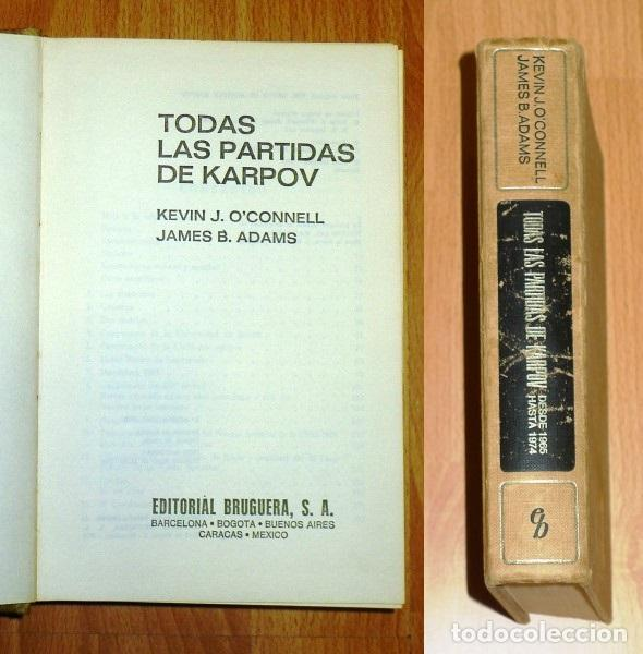 TODAS LAS PARTIDAS DE KARPOV (BRUGUERA AJEDREZ) / KEVIN J. O'CONNELL, JAMES B. ADAMS (Coleccionismo Deportivo - Libros de Ajedrez)