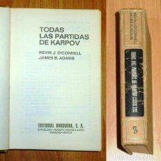 Coleccionismo deportivo: TODAS LAS PARTIDAS DE KARPOV (BRUGUERA AJEDREZ) / KEVIN J. O'CONNELL, JAMES B. ADAMS . Lote 194118563