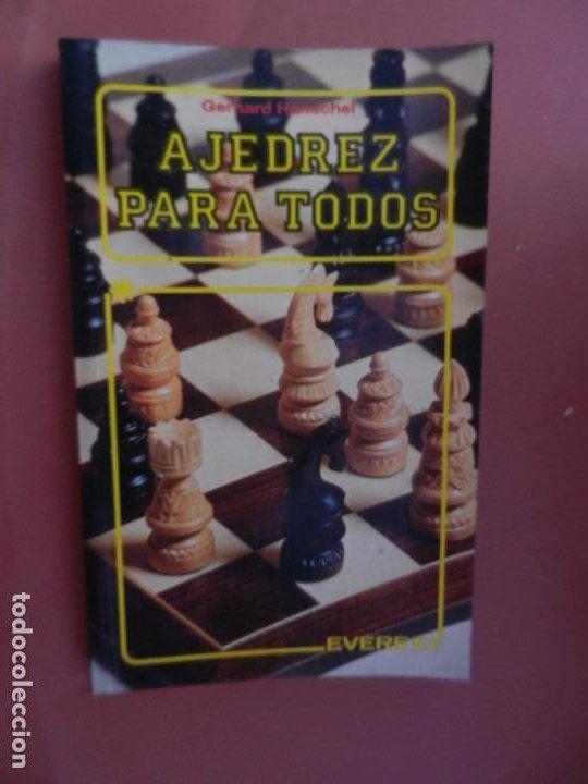 AJEDREZ PARA TODOS - GERHARD HENSCHEL - EDITORIAL EVEREST 1983. (Coleccionismo Deportivo - Libros de Ajedrez)