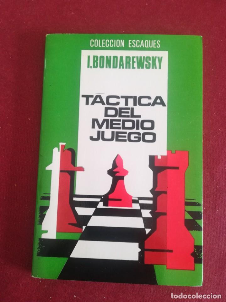 TÁCTICA DEL MEDIO JUEGO. I. BONDAREWSKY. (Coleccionismo Deportivo - Libros de Ajedrez)