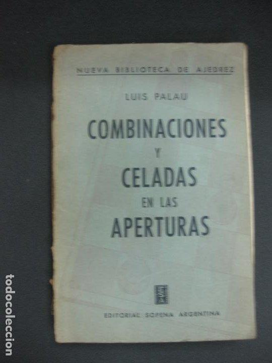 AJEDREZ. LUIS PALAU. COMBINACIONES Y CELADAS EN LAS APERTURAS. EDITORIAL SOPENA ARGENTINA 1960. (Coleccionismo Deportivo - Libros de Ajedrez)