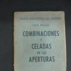Coleccionismo deportivo: AJEDREZ. LUIS PALAU. COMBINACIONES Y CELADAS EN LAS APERTURAS. EDITORIAL SOPENA ARGENTINA 1960.. Lote 194667118