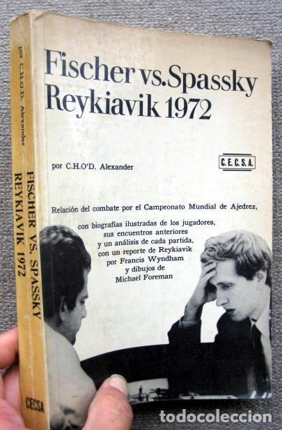 FISCHER VS. SPASSKY. REYKIAVIK 1972, DE C.H.O'D. ALEXANDER (Coleccionismo Deportivo - Libros de Ajedrez)