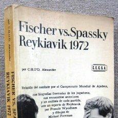Coleccionismo deportivo: FISCHER VS. SPASSKY. REYKIAVIK 1972, DE C.H.O'D. ALEXANDER. Lote 194748411