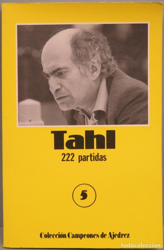 TAHL 222 PARTIDAS (Coleccionismo Deportivo - Libros de Ajedrez)