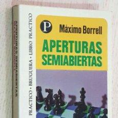 Coleccionismo deportivo: APERTURAS SEMIABIERTAS - BORRELL, MÁXIMO. Lote 195178611