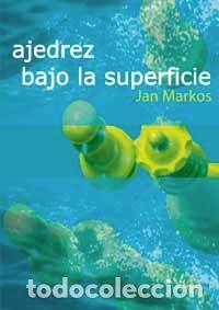 CHESS. AJEDREZ BAJO LA SUPERFICIE - JAN MARKOS (Coleccionismo Deportivo - Libros de Ajedrez)