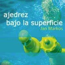 Coleccionismo deportivo: CHESS. AJEDREZ BAJO LA SUPERFICIE - JAN MARKOS. Lote 195256646