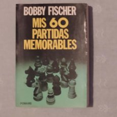 Coleccionismo deportivo: AJEDREZ MI 60 PARTIDAS MEMORABLES FISCHER POMAIRE. Lote 195266635