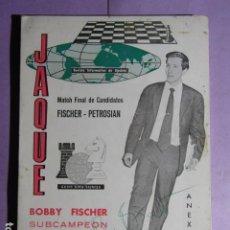 Collezionismo sportivo: JAQUE - MATCH FINAL DE CANDIDATOS - FISCHER – PETROSIAN. Lote 195250648