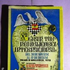 Coleccionismo deportivo: 8º GRAN TORNEO INTERNACIONAL DE AJEDREZ - PALMA DE MALLORCA 1972. Lote 195251506