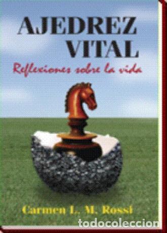 CHESS. AJEDREZ VITAL. REFLEXIONES SOBRE LA VIDA - CARMEN L. M. ROSSI (Coleccionismo Deportivo - Libros de Ajedrez)