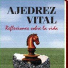 Coleccionismo deportivo: CHESS. AJEDREZ VITAL. REFLEXIONES SOBRE LA VIDA - CARMEN L. M. ROSSI. Lote 195377666
