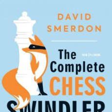 Coleccionismo deportivo: AJEDREZ. THE COMPLETE CHESS SWINDLER. HOW TO SAVE POINTS FROM LOST POSITIONS - DAVID SMERDON. Lote 195406555