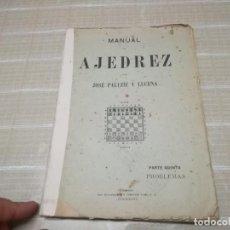 Coleccionismo deportivo: MANUAL DE AJEDREZ POR JOSE PALUZIE Y LUCENA PARTE QUINTA PROBLEMAS AÑO 1947. Lote 197350637