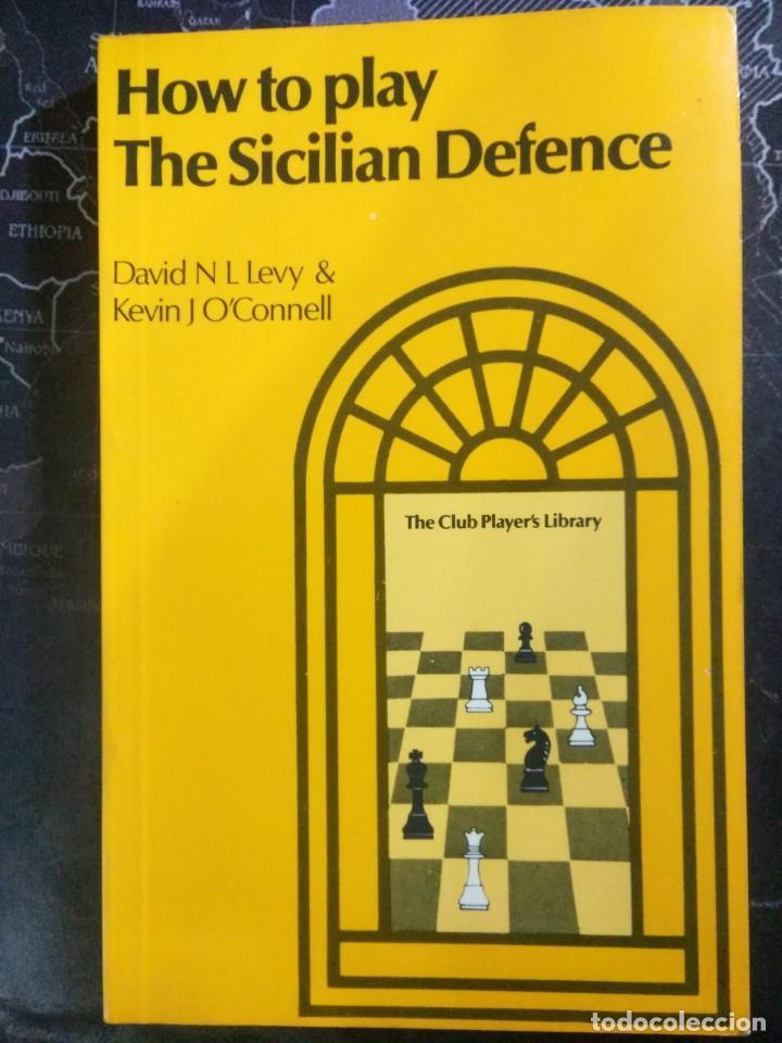 LIBRO AJEDREZ HOW TO PLAY THE SICILIAN DEFENCE Y ENVIO GRATIS ! (Coleccionismo Deportivo - Libros de Ajedrez)