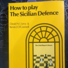 Coleccionismo deportivo: LIBRO AJEDREZ HOW TO PLAY THE SICILIAN DEFENCE Y ENVIO GRATIS !. Lote 197544918