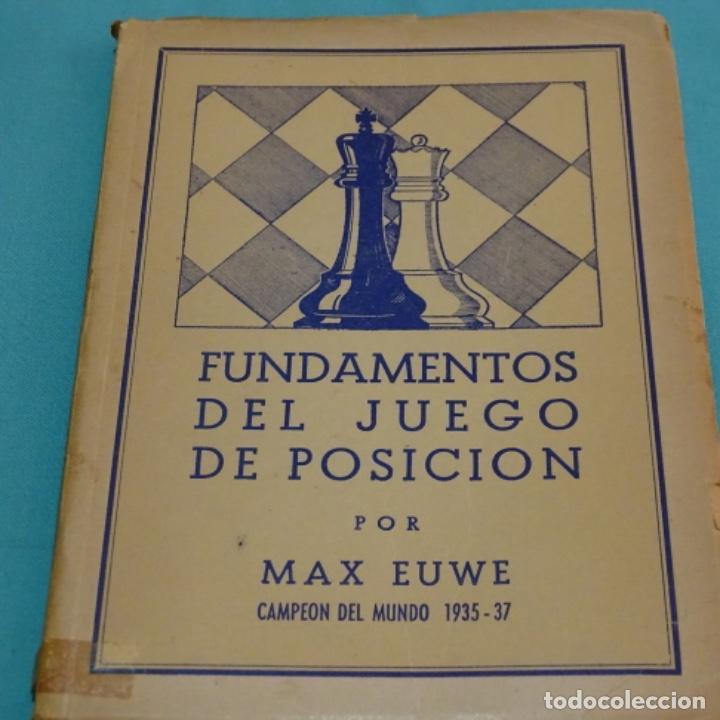 FUNDAMENTOS DEL JUEGO DE POSICIÓN POR MAX EUWE.CAMPEONATO DEL MUNDO 1935-37. (Coleccionismo Deportivo - Libros de Ajedrez)