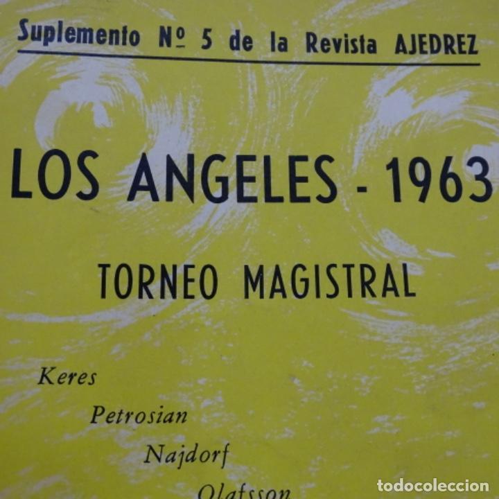 LOS ANGELES 1963.SUPLEMENTO 5 REVISTA AJEDREZ.TORNEO MAGISTRAL.KERES,PETROSIAN,NAJDORF... (Coleccionismo Deportivo - Libros de Ajedrez)