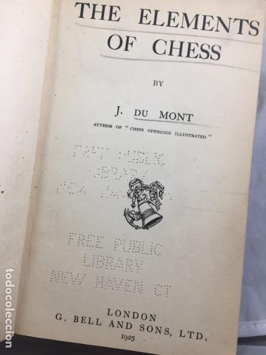 THE ELEMENTS OF CHESS, BY J. DU MONT. 1925 ELEMENTOS AJEDREZ. EXLIBRIS BIBLIOTECA NEW HAVEN (Coleccionismo Deportivo - Libros de Ajedrez)
