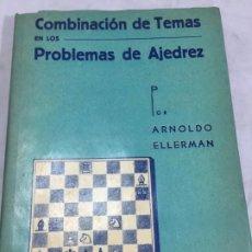 Coleccionismo deportivo: COMBINACIÓN DE TEMAS EN LOS PROBLEMAS DE AJEDREZ. ARNOLDO ELLERMAN, GRABO, 1944.. Lote 199577241