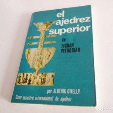Coleccionismo deportivo: AJEDREZ.CHESS. AJEDREZ. EL AJEDREZ SUPERIOR. DE TIGRAN PETROSIAN.. Lote 199752342