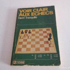 Coleccionismo deportivo: AJEDREZ.CHESS VOIR CLAIR AUX ECHECS. HENRI TRANQUILLE.. Lote 199759566