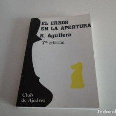 Coleccionismo deportivo: AJEDREZ.CHESS. EL ERROR EN LA APERTURA. R. AGUILERA. 7 ª EDICIÓN.. Lote 199760826