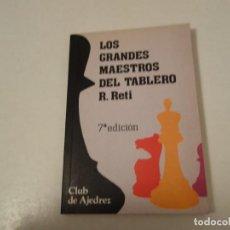 Coleccionismo deportivo: AJEDREZ. CHESS. LOS GRANDES MAESTROS DEL TABLERO. R.RETI. Lote 199885142