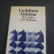 Coleccionismo deportivo: LA DEFENSA ALEKHINE . R.G.EALES - A.H. WILLIAMS . COLECCION ESCAQUES .. Lote 201635632