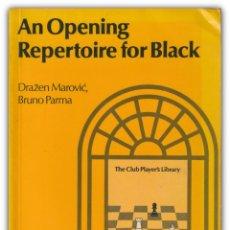 Colecionismo desportivo: 1978 - AJEDREZ, CHESS - DRAZEN MAROVIC / BRUNO PARMA: AN OPENING REPERTOIRE FOR BLACK - BATSFORD. Lote 201735120