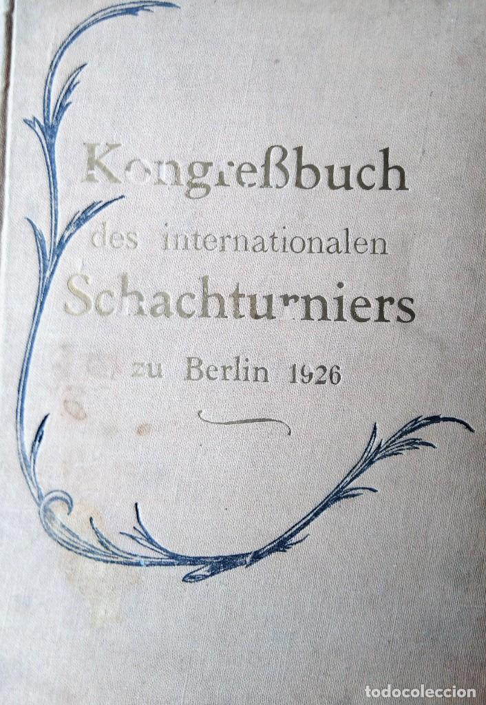INTERNATIONALES SCHACHTURNIER IN BERLIN VOM 16. NOVEMBER BIS 28. NOVEMBER 1926 AJEDREZ FREIEN SCHAC (Coleccionismo Deportivo - Libros de Ajedrez)