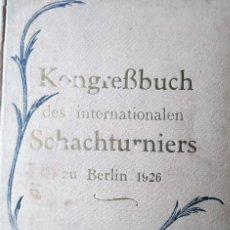 Coleccionismo deportivo: INTERNATIONALES SCHACHTURNIER IN BERLIN VOM 16. NOVEMBER BIS 28. NOVEMBER 1926 AJEDREZ FREIEN SCHAC. Lote 204077098