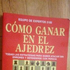 Collezionismo sportivo: CÓMO GANAR EN EL AJEDREZ. EQUIPO DE EXPERTOS 2100. EDITORIAL DE VECCHI.. Lote 204548693