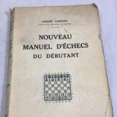 Coleccionismo deportivo: NOUVEAU MANUEL D'ECHECS DU DÉBUTANT. ANDRÉ CHÉRON EDITÉ PAR PAYOT, 1935. AJEDREZ, EN FRANCÉS.. Lote 204685367