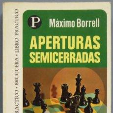Coleccionismo deportivo: APERTURAS SEMICERRADAS. MÁXIMO BORRELL. Lote 205598526