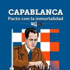 Coleccionismo deportivo: AJEDREZ. CHESS. CAPABLANCA. PACTO CON LA INMORTALIDAD - VIVIAN RAMÓN PITA (GMF). Lote 206231101