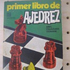 Coleccionismo deportivo: PRIMER LIBRO DE AJEDREZ. 1972. ABEL FRANZUDO DOMIANI.. Lote 206267620
