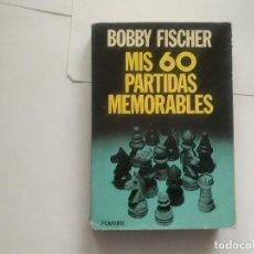 Coleccionismo deportivo: MIS 60 PARTIDAS MEMORABLES - BOBBY FISCHER - AJEDREZ - POMAIRE -(E1). Lote 206409761