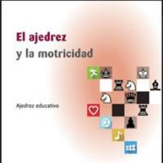 Coleccionismo deportivo: CHESS. EL AJEDREZ Y LA MOTRICIDAD - GUSTAVO MARTÍNEZ/JORDI PRIÓ. Lote 206756447