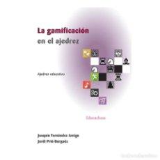 Coleccionismo deportivo: CHESS. LA GAMIFICACIÓN DEL AJEDREZ - JOAQUÍN FERNÁNDEZ/JORDI PRIÓ. Lote 206784076