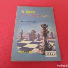 Coleccionismo deportivo: EL AJEDREZ ES UN JUEGO FACIL. FRED REINFELD. 4ª IMPRESION 1970. EDITORIAL CONTINENTAL. MEXICO. Lote 206924445
