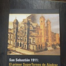 Collectionnisme sportif: SAN SEBASTIÁN 1911: EL PRIMER SUPERTORNEO DE AJEDREZ. MÁXIMO LÓPEZ. CHESSY. 2005. Lote 207831922