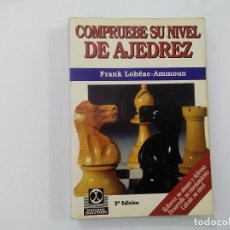 Coleccionismo deportivo: COMPRUEBE SU NIVEL DE AJEDREZ - FRANK LOHÉAC-AMMOUN - 2ª EDICIÓN - ED. PAIDOTRIBO -(E3.1). Lote 208288543