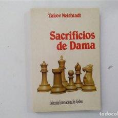 Coleccionismo deportivo: SACRIFICIOS DE DAMA - YAKOV NEISHTADT - COLECCIÓN INTERNACIONAL DE AJEDREZ -(E3.1). Lote 208292606