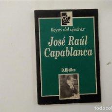 Coleccionismo deportivo: JOSÉ RAÚL CAPABLANCA - D. BJELICA - REYES DEL AJEDREZ -(E3.1). Lote 208292845