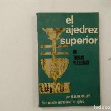 Coleccionismo deportivo: EL AJEDREZ SUPERIOR DE TIGRAN PETROSIAN - ALBERIK O'KELLY -(E3.1). Lote 208293007
