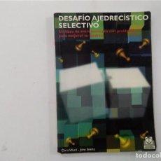 Coleccionismo deportivo: DESAFÍO AJEDRECÍSTICO SELECTIVO - CHRIS WARD , JOHN EMMS - EDITORIAL PAIDOTRIBO - AJEDREZ -(E3.1). Lote 208293262