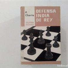 Coleccionismo deportivo: AJEDREZ - DEFENSA INDIA DEL REY (ROSA) - P CHERTA - COLECCIÓN ESCAQUES - EDITORIAL GRIJALBO -(E3.1). Lote 208294225